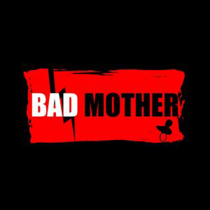 bad_mother_carre