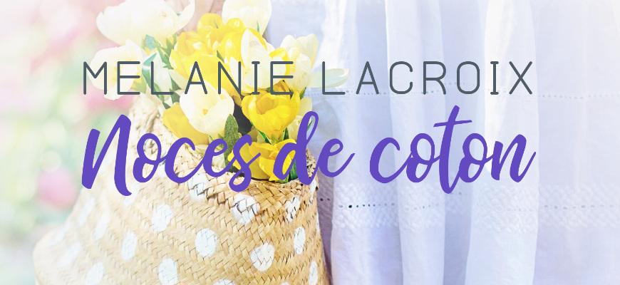 Noces de coton Mélanie Lacroix